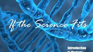 If The Science Fits - Biology - 1 - Responsibilities of the Scientist