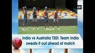 India vs Australia T20I: Team India sweats it out ahead of match - #ANI News