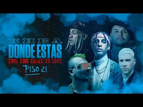 Dónde Estás Remix (Videolyric) - KHEA ft. Piso 21