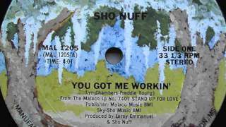 Sho Nuff - You Got Me Workin
