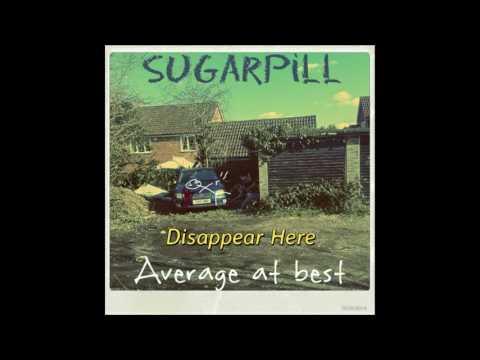 Sugarpill - Average At Best (Full Album)