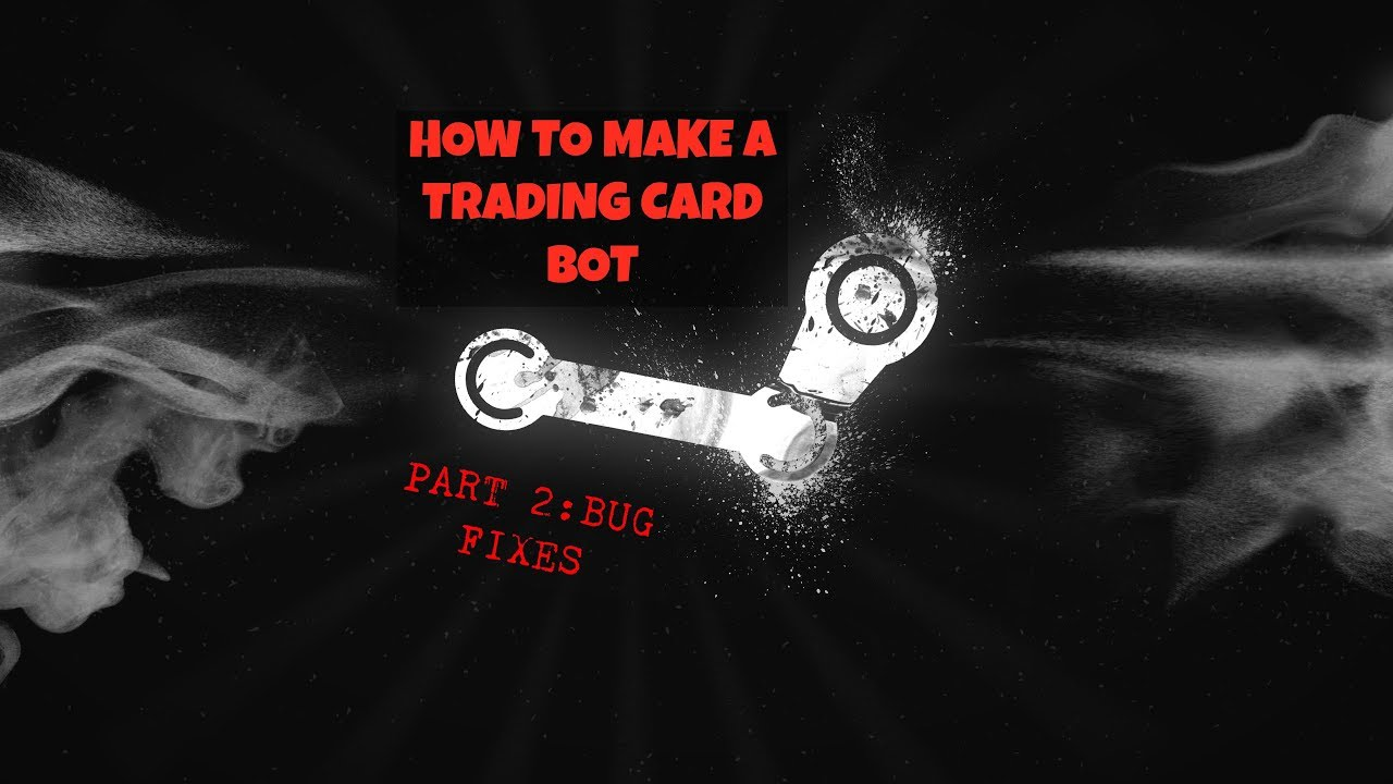 How to make a Steam Trading Card Bot Full Tutorial by Almatrass