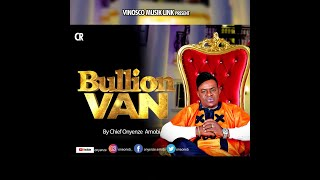 BULLION VAN - Onyenze | New Nigerian Highlife Music 2020