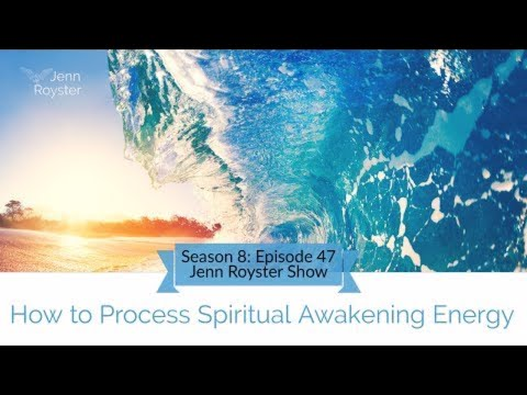 How to Process Spiritual Awakening Energy