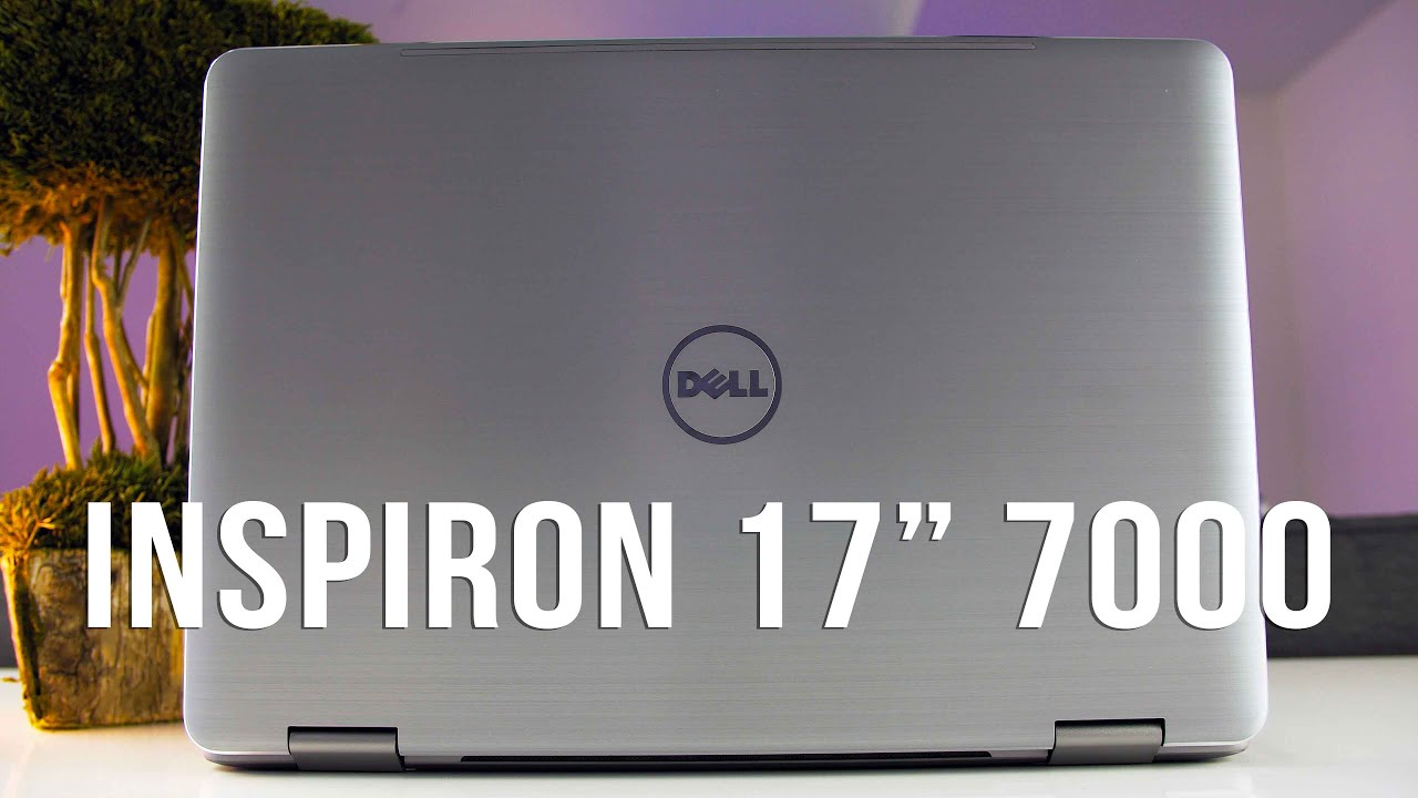 Dell Inspiron 17 7000 2 In 1 Laptop Review World S First Inch Convertible
