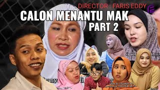 CALON MENANTU MAK Part2 (Faris Eddy Viral Tv)