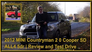 Review and Virtual Video Test Drive In Our 2012 MINI Countryman 2 0 Cooper SD ALL4 5dr KU12TWF