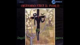 Ángel Parra - 1965 - Oratorio para el pueblo