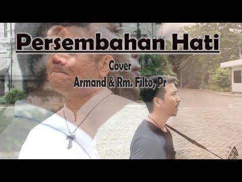 Persembahan Hati - (Natalis Natalianto & Arsm. Putut) Lagu Katolik COVER by: Armand & Rm. Filto, Pr