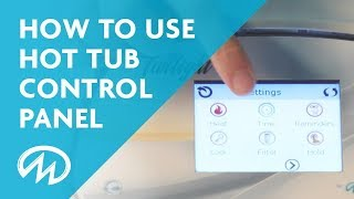 Hot Tub Control Panel Instructions - Touchscreen