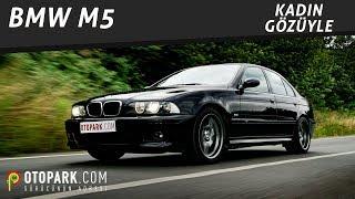 Kadın Gözüyle | BMW M5