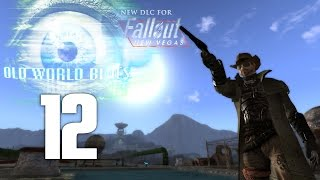 FALLOUT: NEW VEGAS - Ch 6 [OLD WORLD BLUES] #12 : I don