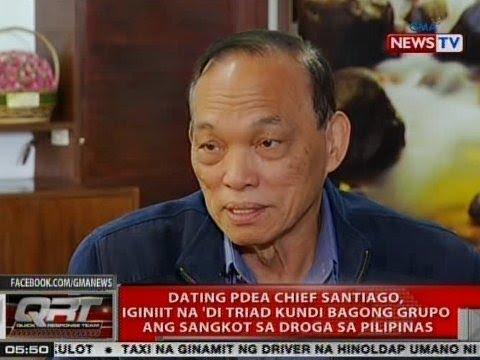 Ex-PDEA Chief Santiago, iginiit na 'di Triad kundi bagong grupo ang sangkot sa droga sa Pilipinas