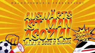 M.I.K.I X DEOZ FEAT. CHOMA - AUSWÄRTS IST MAN ASOZIAL (BOOM, BOOM-VERSION PROD. BY SBP) [Free Track]