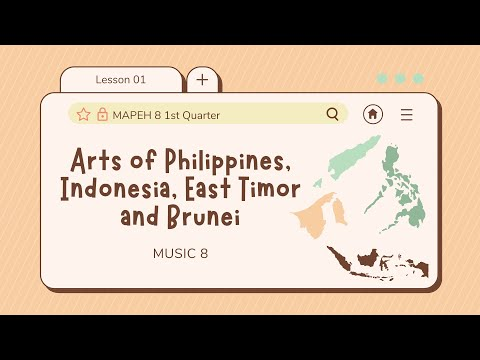 Arts 8: Lesson 1: Arts of Philippines, Indonesia, East Timor and Brunei