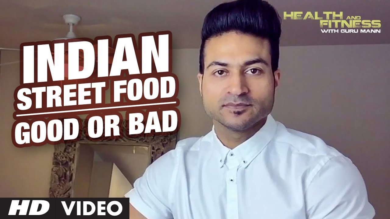 INDIAN STREET FOOD | Good or Bad | Guru Mann | Health And Fitness