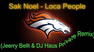 Sak Noel - Loca People (Jeerry Bellt & DJ Haus Private Remix) HD