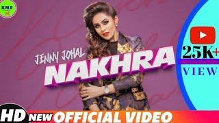 NAKHARA [FULL VIDEO] - JENNY JOHAL FT. LADDI GILL   VICKY DHALIWAL   LATEST PUNJABI HD SONGS 2018
