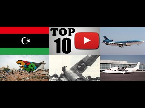 Top Ten Deadliest Air Crashes of Libya