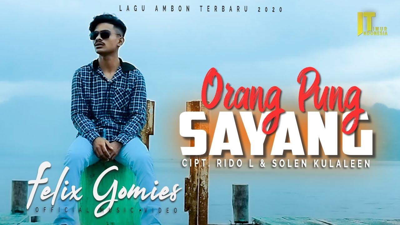 Felix Gomies - ORANG PUNG SAYANG (Official Music Video)   Lagu Ambon Terbaru 2020
