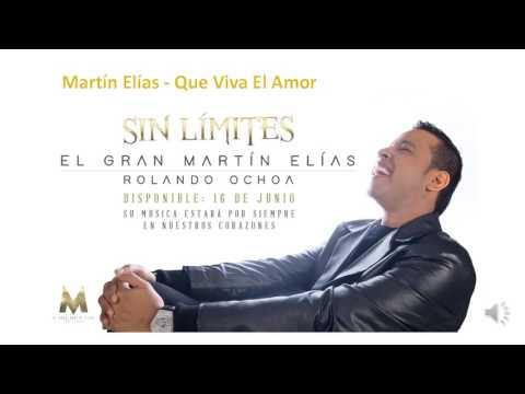 Martín Elías - Que Viva El Amor (Sin Lìmites)