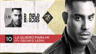 Ronald Borjas - La quiero para mí Ft. Oscar D
