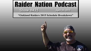 OAKLAND RAIDERS 2015 Schedule Breakdown - RaiderNationPodcast.com Show #435