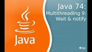 Урок по Java 74: Многопоточность 9: Wait and notify