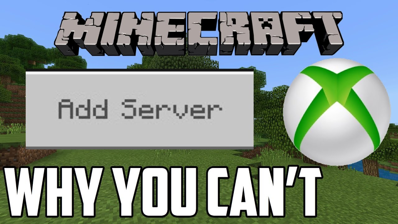 Why You Can't Add Servers in Minecraft Xbox One