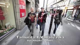 Tamurita Y Vallanzaska - Rue de Madrid Y Paris.m4v