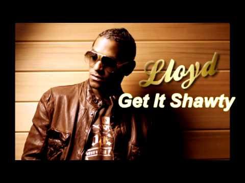 Lloyd - Get It Shawty