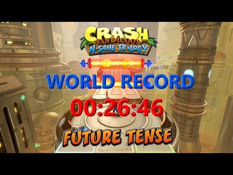 The End... For Now! Future Tense World Record [PS4] 00:26:46 - Crash Bandicoot N Sane Trilogy