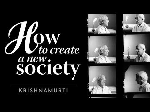 How to create a new society | J. Krishnamurti