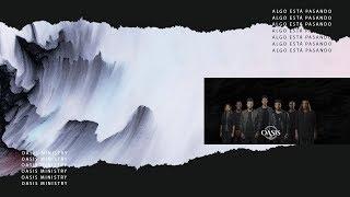 Oasis Ministry Algo Esta Pasando Lyric Oficial.mp3