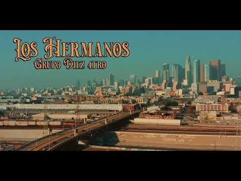 Los Hermanos- Grupo Diez 4tro (Video Oficial)