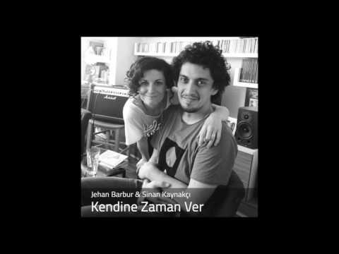 Jehan Barbur & Sinan Kaynakçı -  Kendine Zaman Ver #adamüzik