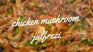 CHICKEN MUSHROOM JALFREZI|INDIAN RECIPE-INDIAN STIRFRY|QUICK AND TASTY--HOMEMADE STYLE
