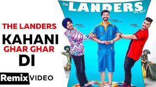 Kahani Ghar Ghar Di (Remix) | The Landers | Western Penduz | Dj Lakshay | Latest Punjabi Songs 2019