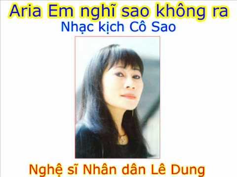 Aria Em nghĩ sao không ra - Opera Cô Sao - NSND Lê Dung