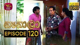 Nenala - නෑනාලා | Episode 120 - (2021-05-10) | Rupavahini Teledrama @Sri Lanka Rupavahini Thumbnail