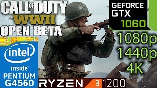 Call of Duty WW2 BETA - GTX 1060 - Ryzen 3 1200 and G4560 - 1080p - 1440p - 4K - Benchmark