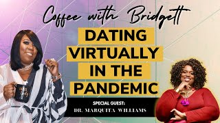"""Coffee With Bridgett  with special guest """"Dr. Marquita Williams"""""""