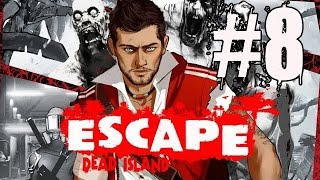 Escape Dead Island Walkthrough Part 8 No Commentary Gameplay Lets Play