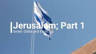 Israel;  Jerusalem Area Part 1