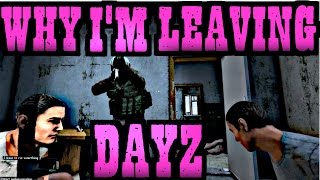 DayZ: This Is Why I'm Leaving DayZ