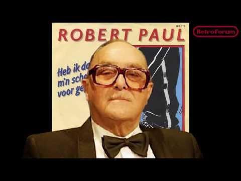 Robert Paul - Heb ik daar mijn schoenen voor gepoetst? - Retroforum
