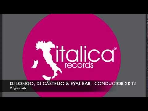 Dj Longo, Dj Castello & Eyal Bar - Conductor 2K12