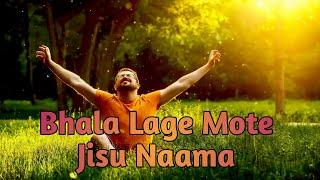 Bhala Lage Mate Jisu Nama Covered By Bro Nilendra Tandi