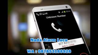 Gambar cover NADA ALARM LUCU , GOKIL, DAN UNIK / Nada panggilan telpun lucu. SMS , Whatsap unik