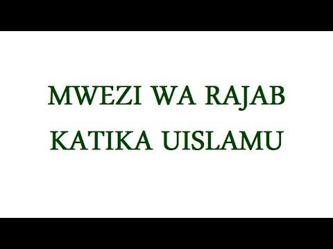 Download 49 MWEZI WA RAJAB KATIKA UISLAMU